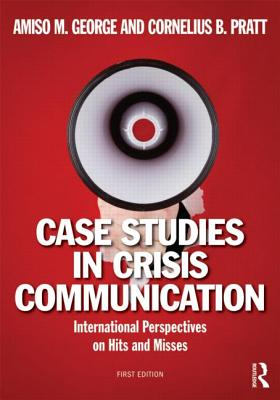Case Studies in Crisis Communication By Thomason, Tommy (EDT)/ Pratt, Cornelious (EDT)
