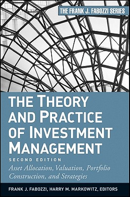 The Theory and Practice of Investment Management By Fabozzi, Frank J.