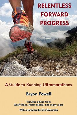 Relentless Forward Progress By Powell, Bryon/ Grossman, Eric (FRW)